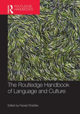The Routledge Handbook of Language and Culture By Sharifian, Farzad (EDT)