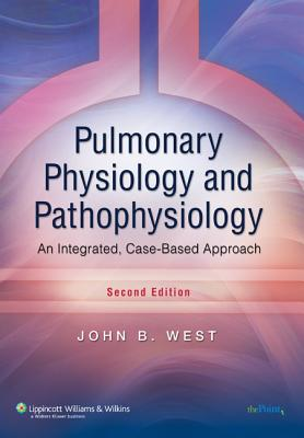 Pulmonary Physiology and Pathophysiology By West, John B.