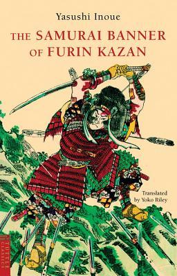 The Samurai Banner of Furin Kazan By Inoue, Yasushi/ Riley, Yoko (TRN)