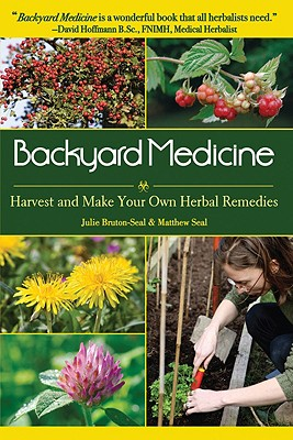 Backyard Medicine By Bruton-seal, Julie/ Seal, Matthew